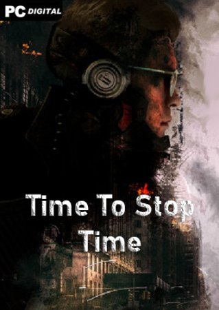 Time To Stop Time (2020) PC | Лицензия